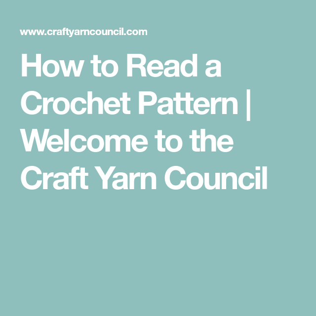 How to Read a Crochet Pattern | Welcome to the Craft Yarn Council ...