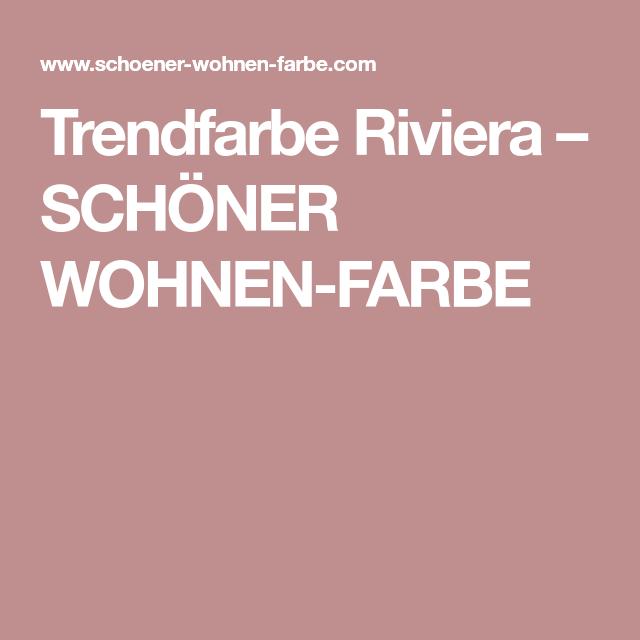 Trendfarbe Riviera Schoner Wohnen Farbe Schoner Wohnen Farbe