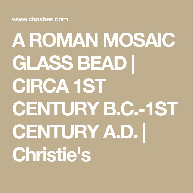 A ROMAN MOSAIC GLASS BEAD     CIRCA 1ST CENTURY B.C.-1ST CENTURY A.D.     Christie's