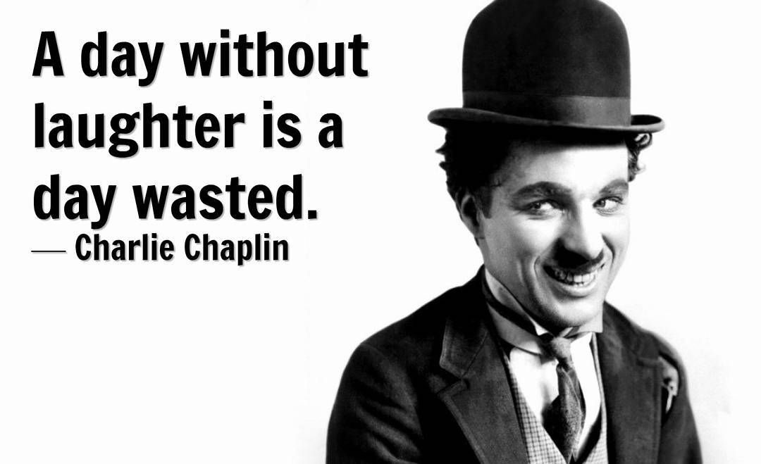 Laughter and laugh charlie chaplin