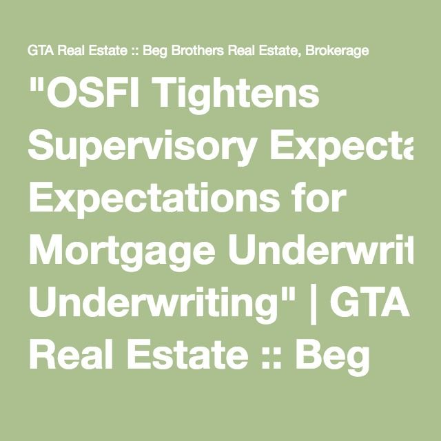 Osfi Tightens Supervisory Expectations For Mortgage Underwriting
