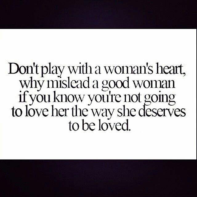 'Don't play with a woman's heart,...'