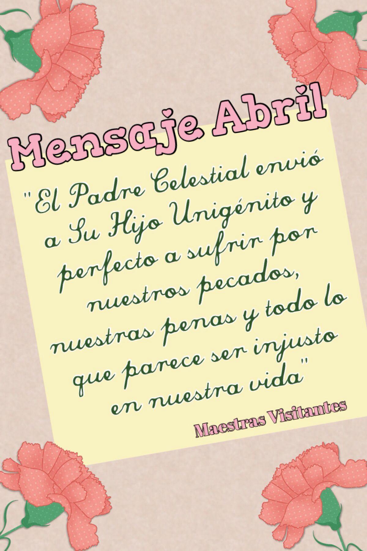Mensaje Abril Maestras Visitantes Sud Maestrasvisitantes Sociedaddesocorro Relief Society Visiting Teaching Socorro