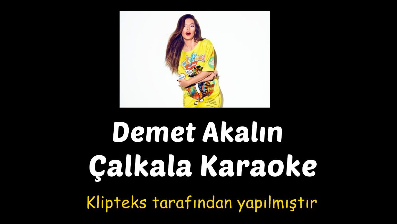 Demet Akalin Calkala Karaoke Memes Ecards Ecard Meme