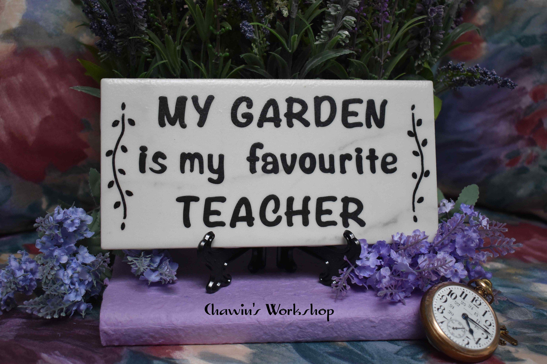 My Garden Is My Favourite Teacher Inspirational Garden Saying