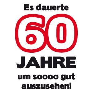 60 Geburtstagshirts T Shirt 60 Geburtstag T Shirt Sprüche Zum 60