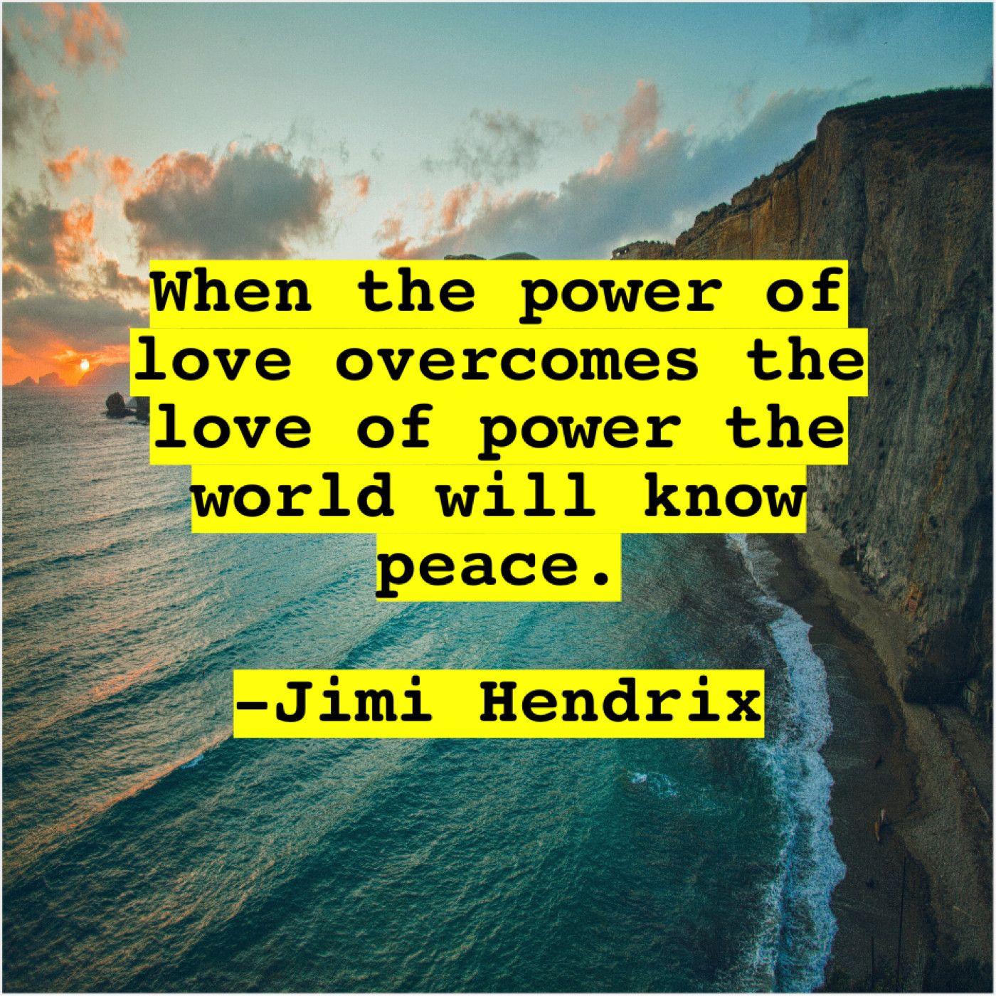 Jimi Hendrix When The Power Of Love Jimi Hendrix Jimi Hendrix Quotes The Power Of Love