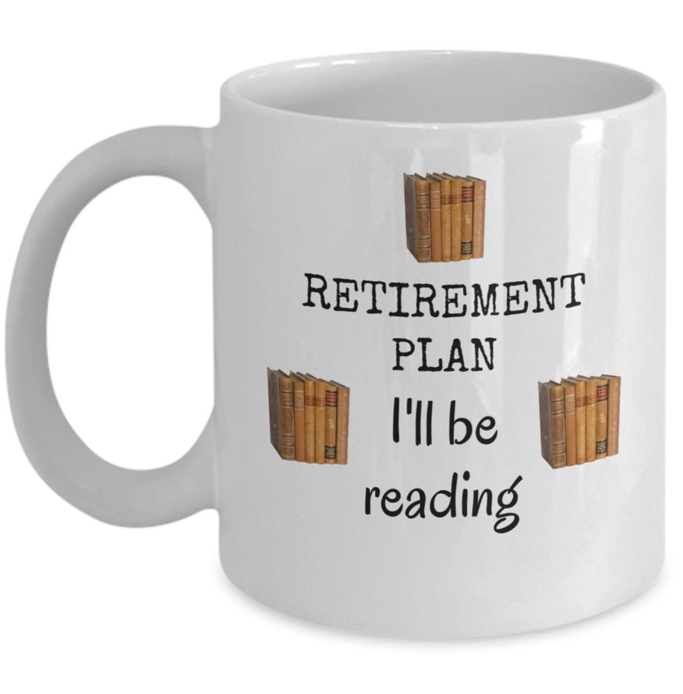 Funny librarian retirement plan mug gift ill be reading