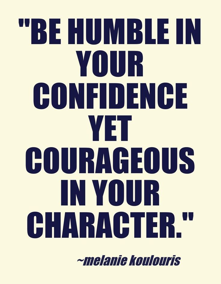 I Ll Be Your Confidence Quotes Inspirational Picture Quotes Be Humble In Your Confidence Yet Inspirational Quotes Pictures Confidence Quotes Words