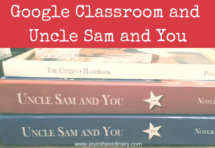 Using Google Classroom with Uncle Sam and You Google