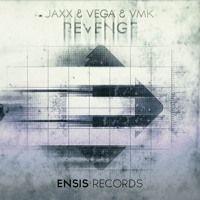 Jaxx & Vega & VMK - Revenge (OUT NOW)[Premiered by…