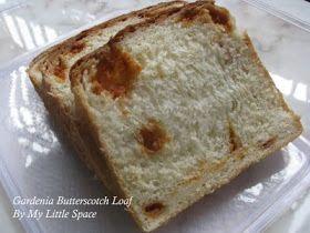 My Little Space Homemade Gardenia Butterscotch Loaf Butterscotch Recipes Bread Making Recipes Homemade Bread