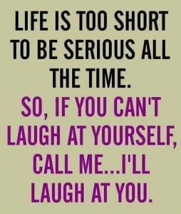 Don't take yourself too seriously | Funnies | Funny quotes about