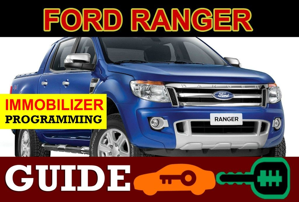 Ford Ranger Immobilizer Programming Guide Ford Ranger Ford Ranger Truck Ford Ranger Xl