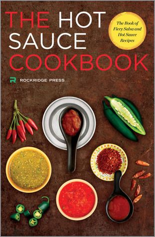 GIVEAWAY: Hot Sauce Cookbook by Rockridge Press (Ends 4/8/14)
