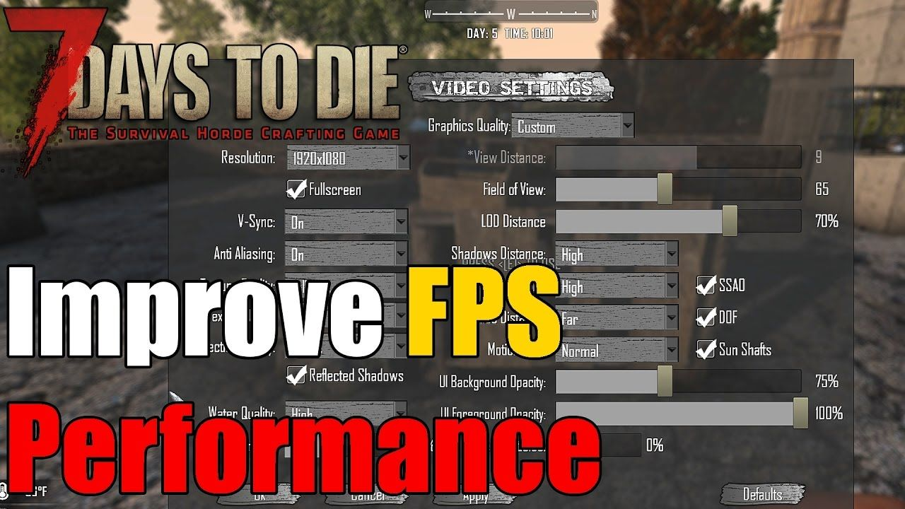 7 Days to Die - How to increase FPS - How to Improve