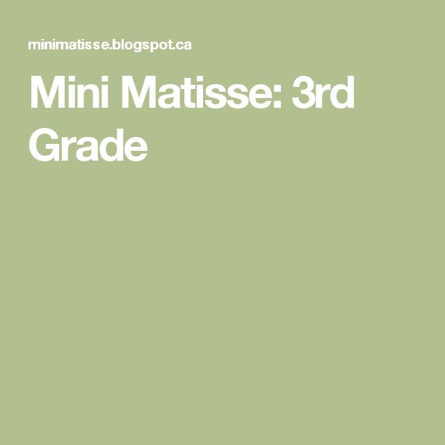 Mini Matisse: 3rd Grade