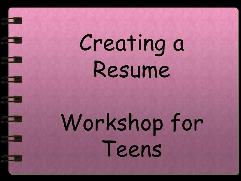 resume writing for teens by rachel weber via slideshare