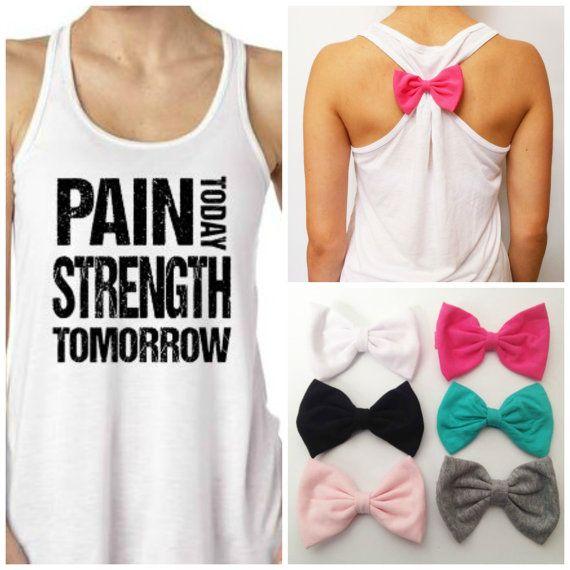 "Vill ha ""Pain today, wedding tomorrow"" eller nått sånt :D Pain Today Strength Tomorrow / Workout Tank / Exercise Shirt / Gym Tank / Bow Tank Top"