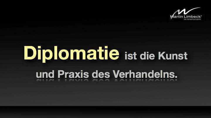 diplomatie ist die kunst und praxis des verhandelns. www