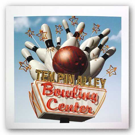 Anthony Ross Ten Pin Alley Bowling Center Art Print Poster Mcgaw Graphics Old Neon Signs Neon Signs Vintage Neon Signs