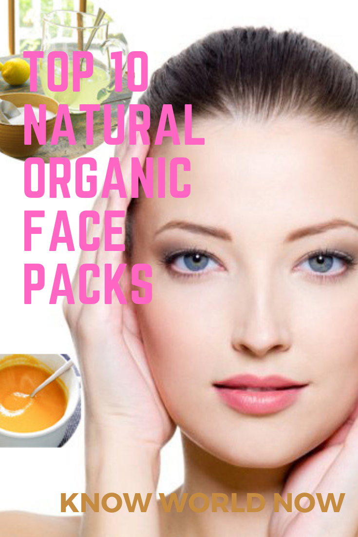 Top 10 Natural Organic Face Packs Know World Now Organic Face Products Skin Types Moisturizer For Oily Skin
