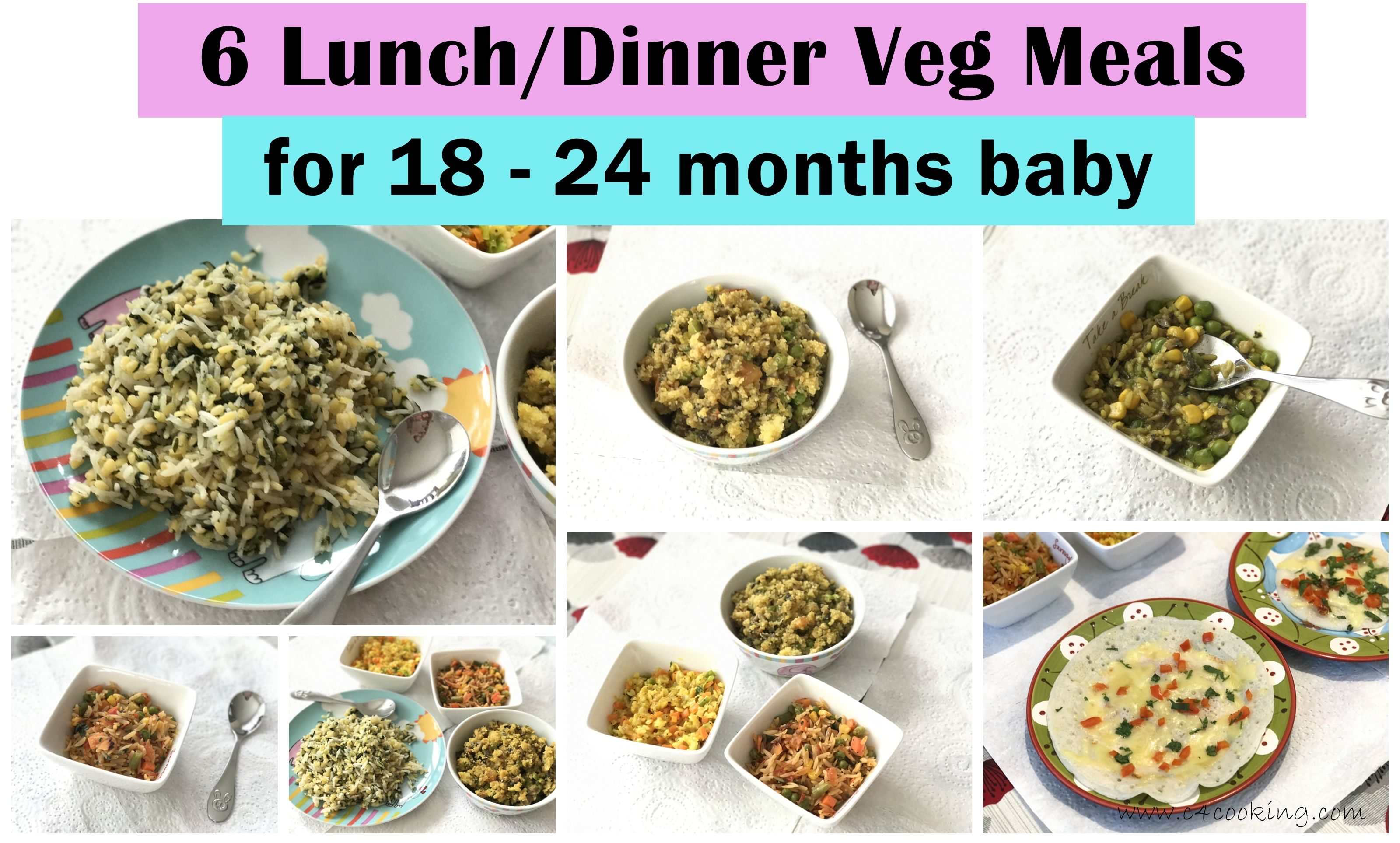 ' 6 Lunch / Dinner Veg Meals for 18 24 months baby