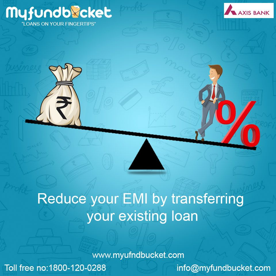 Looking For Balance Loan Transfer Apply At Axis Bank With Myfundbucket Visit Https Www Myfundbucket Com Balance Loan Transfer Toll Loan Money Safe Transfer