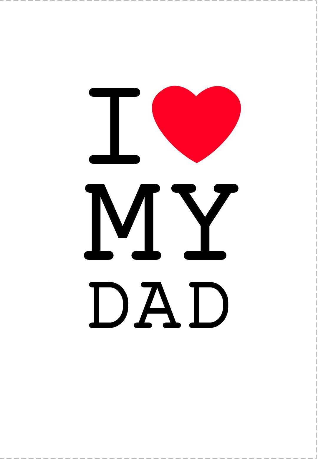 Free Printable I Love My Dad Greeting Card Fathersday