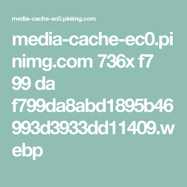 media-cache-ec0.pinimg.com 736x f7 99 da f799da8abd1895b46993d3933dd11409.webp