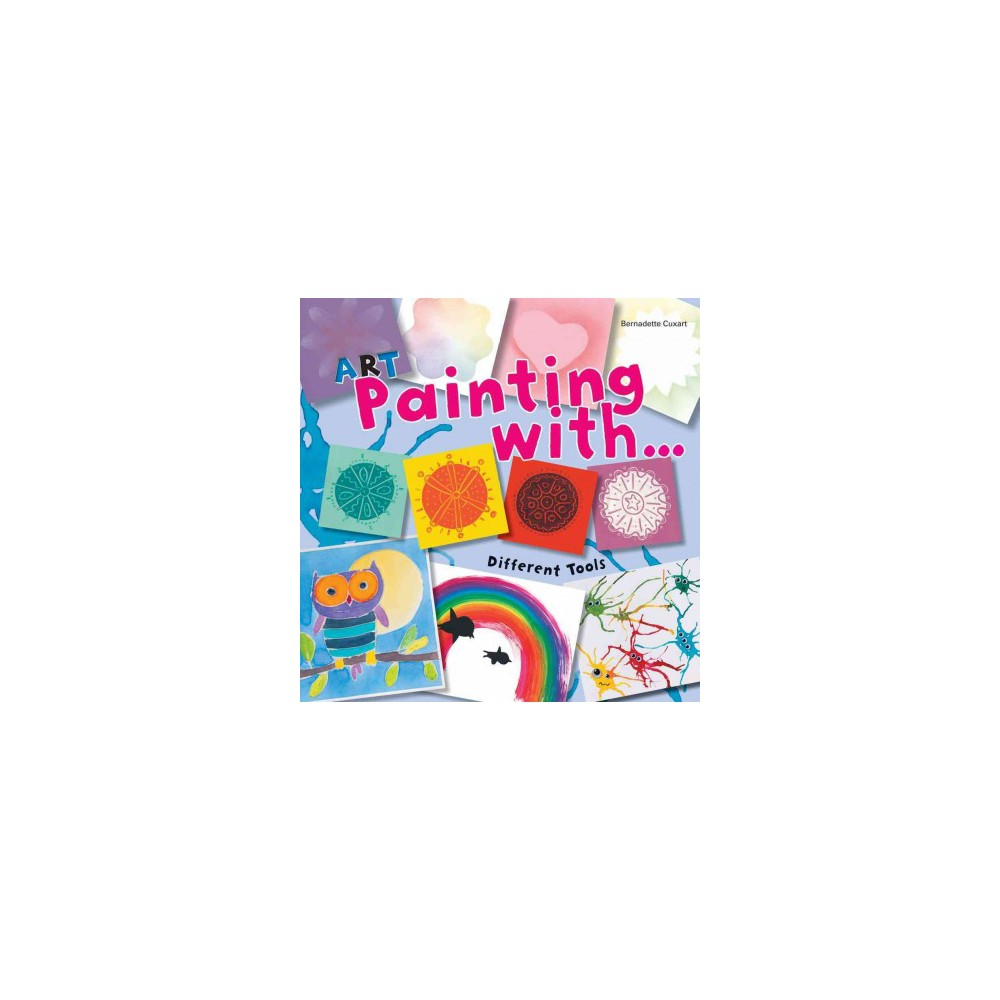 Art Painting With Different Tools (Paperback) (Bernadette Cuxart)
