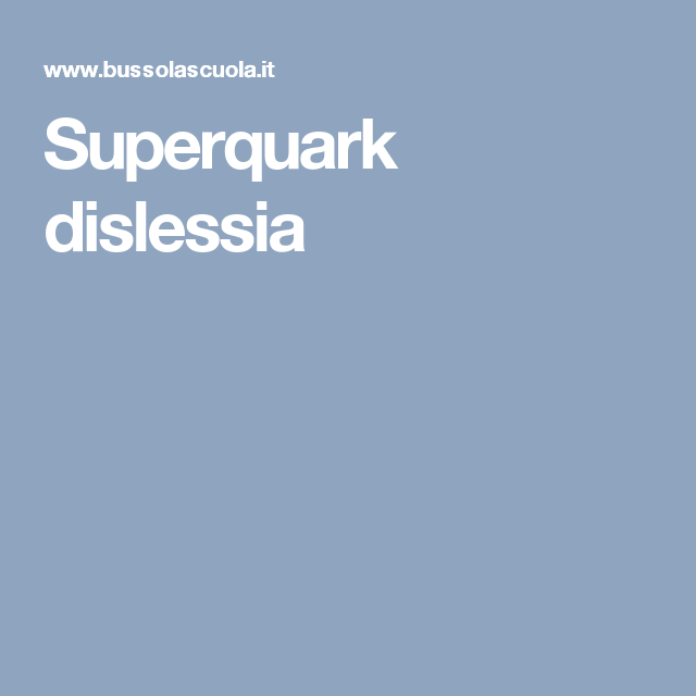 Superquark dislessia