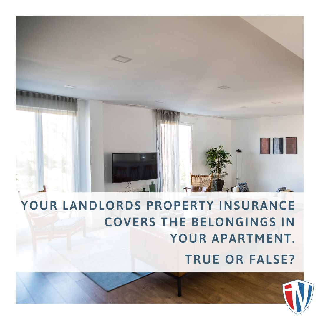 False A Landlord S Insurance Does Not Cover Your Property