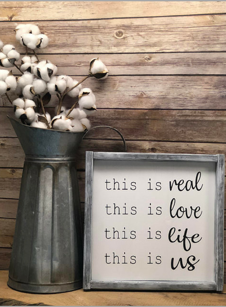 This is real, this is love, this is life, this is us, farmhouse sign ...