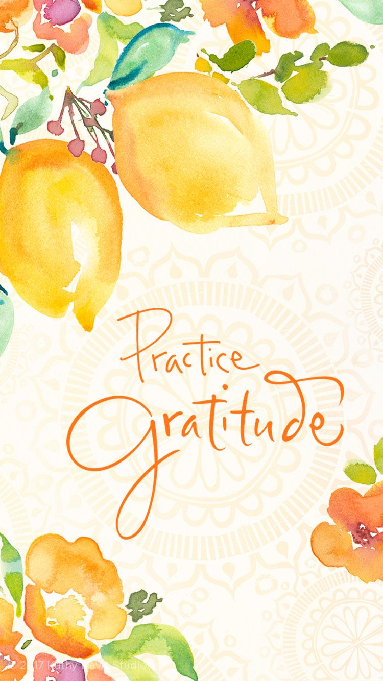 Practice Gratitude By C Kathy Davis Thankyou Wallpaper Quotes Gratitude Quotes Inspirational Quotes