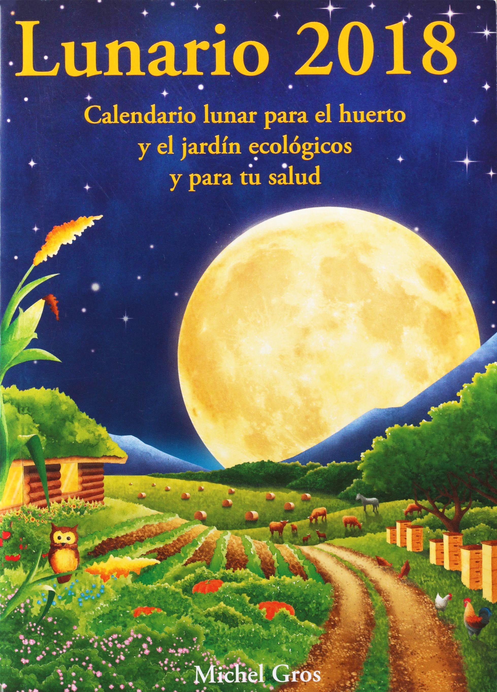 Ya Tenemos Disponible La Nueva Edición De Lunario 2018 Lo Puedes Encontrar En Tu Comercio De Proximidad O Directament Jardín Ecológico Calendario Lunar Huerto