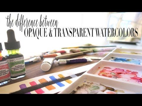 The Difference Between Transparent And Opaque Watercolors