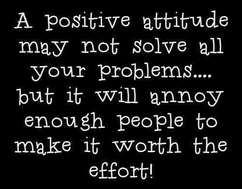 Pin by Sarcastic Sarcasms on Words of Wisdom | Positive attitude quotes,  Positive attitude, Attitude quotes