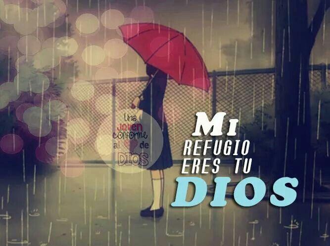 Mi refugio eres tu Dios