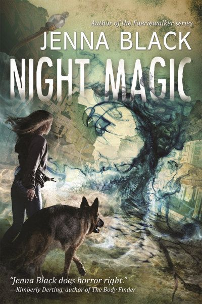 Night Magic (Nightstruck, #2) by Jenna Black - Released May 29, 2017 #horror #youngadult