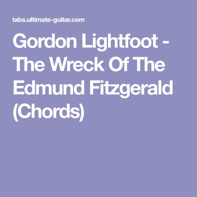 Gordon Lightfoot - The Wreck Of The Edmund Fitzgerald (Chords ...