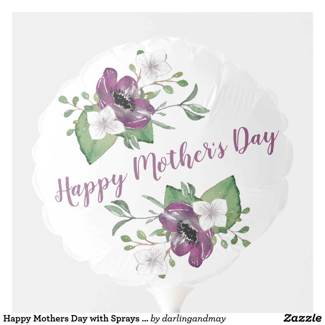 Happy Mothers Day With Sprays Of Purple Flowers Balloon Zazzle Com Happy Mothers Day Mothers Day Balloons Happy Mothers