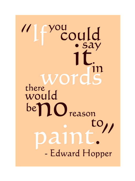 Paint Quotes Extraordinary If You Could Say It In Words There Would Be No Reason To Paint