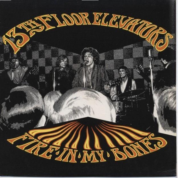13th Floor Elevators Fire In My Bones Live 1966 Classic Rock Albums Rock Album Covers Rock And Roll