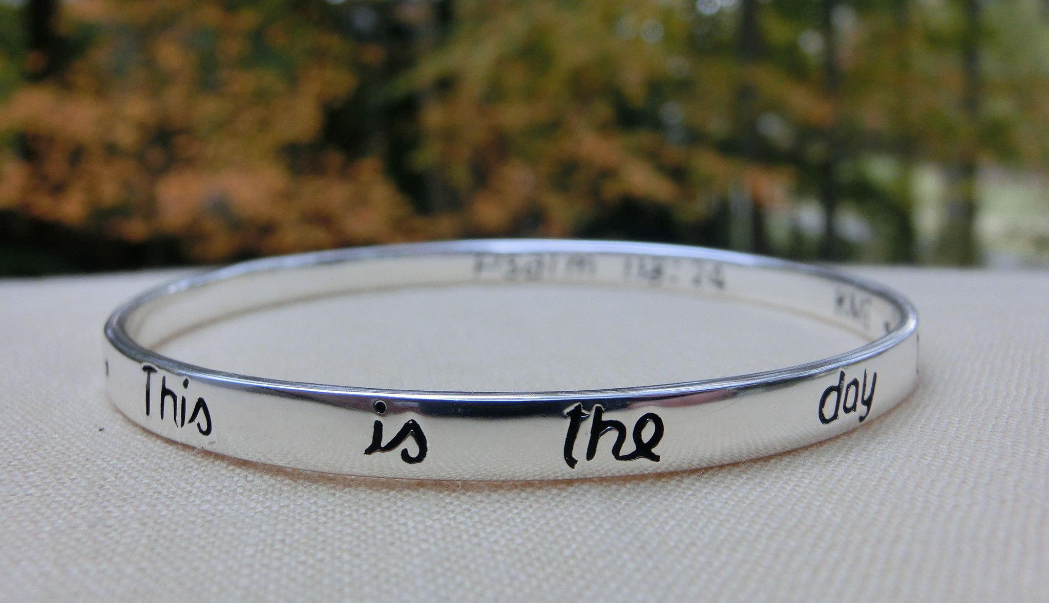 """Sterling Silver Scripture Bangle Bracelet: Psalm 118:24 """"This is the day the Lord has made..."""""""