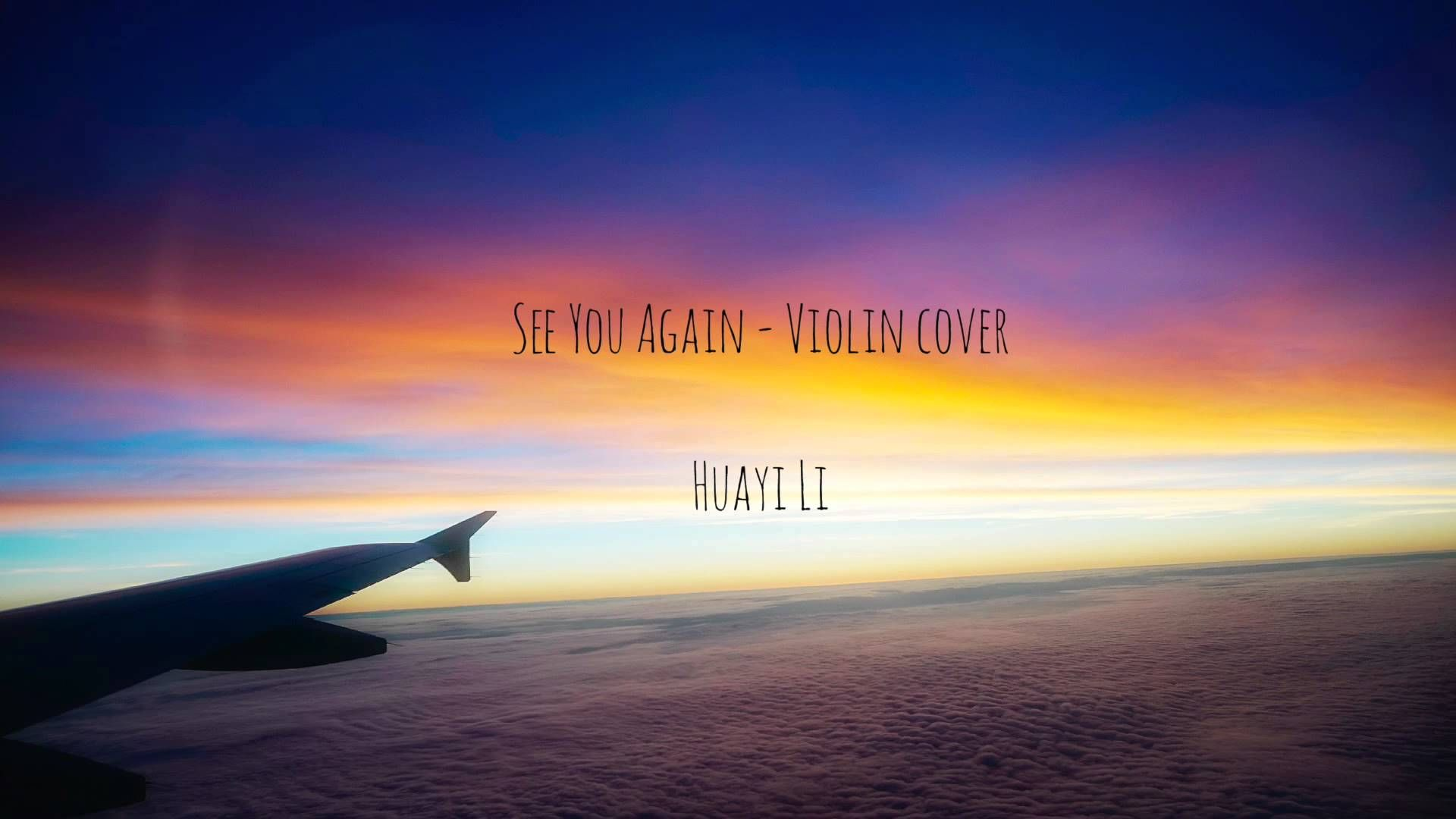 SEE YOU AGAIN (AUDIO) - VIOLIN COVER - Huayi Li