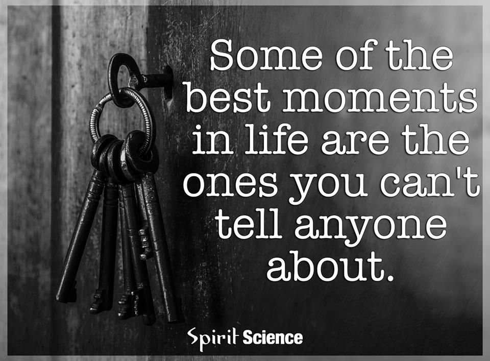 Some Of The Best Moments In Life Are The Ones You Can T Tell Anyone About Wonder Quotes Spiritual Growth Quotes Memorable Quotes