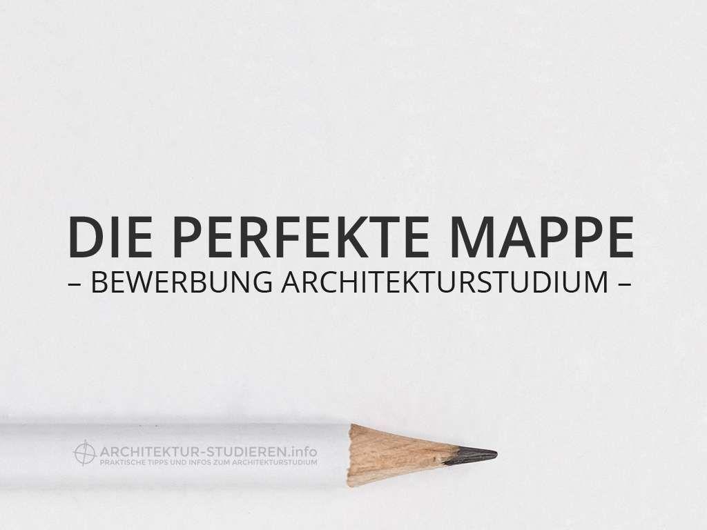 Die Perfekte Mappe Fur Deine Bewerbung Zum Architekturstudium C Architektur Studieren Info Architek Architektur Studium Architektur Studieren Architektur