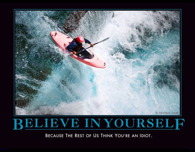 LMAO! Funny De-Motivational Poster #hilarious #demotivationalposter #believeinyourself