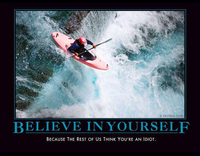 LMAO! Funny De-Motivational Poster #hilarious #demotivationalposter #believeinyourself